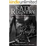 """Dark Sexy Knight: (inspired by """"Camelot"""") (A Modern Fairytale Book 4)"""