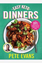 Easy Keto Dinners: 60+ simple keto meals for any night of the week Kindle Edition