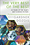 The Very Best of the Best: 35 Years of The Year's Best Scien…
