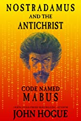 Nostradamus and the Antichrist, Code Named: Mabus Kindle Edition