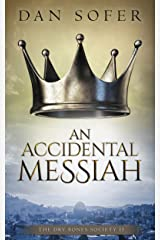 An Accidental Messiah (The Dry Bones Society Book 2) Kindle Edition