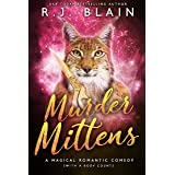 Murder Mittens: A Magical Romantic Comedy (with a body count)