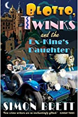 Blotto, Twinks and the Ex-King's Daughter: a hair-raising adventure introducing the fabulous brother and sister sleuthing duo (Blotto Twinks Book 1) Kindle Edition