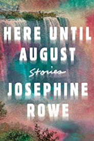Here Until August: Stories