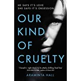 Our Kind of Cruelty: The most addictive psychological thriller you'll read this year