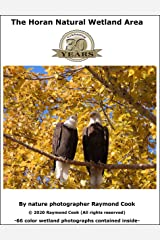The Horan Natural Wetland Area (66 Photographs) Kindle Edition