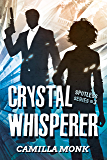 Crystal Whisperer (Spotless Series Book 3) (English Edition)