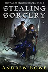 Stealing Sorcery (The War of Broken Mirrors Book 2) Kindle Edition