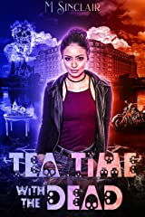 Tea Time with the Dead (The Dead and Not So Dead Book 2) Kindle Edition