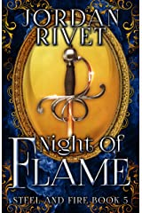 Night of Flame (Steel and Fire Book 5) Kindle Edition