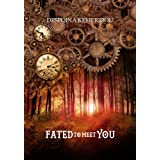 Fated to Meet You