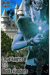 Lewd Knights 2.0 Middle Kingdoms: A Virtual Fantasy Romance Adventure (Lewd Saga Book 2) Kindle Edition