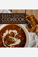Easy Lentil Cookbook: 50 Easy and Unique Lentil Recipes Kindle Edition