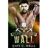 Wall: A Steel Bones Motorcycle Club Romance