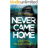 NEVER CAME HOME an addictive crime thriller with a twist you won't see coming (Detective Inspector Siv Drummond Book 2)