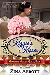 Kizzie's Kisses (Grandma's Wedding Quilts Book 2) Kindle Edition