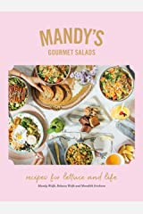 Mandy's Gourmet Salads: Recipes for Lettuce and Life Kindle Edition