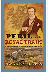 Peril on the Royal Train (Railway Detective series) Kindle Edition
