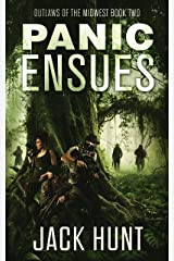 Panic Ensues: A Post-Apocalyptic EMP Survival Thriller (Outlaws of the Midwest Book 2) Kindle Edition