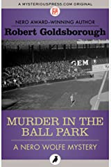 Murder in the Ball Park (The Nero Wolfe Mysteries) Kindle Edition