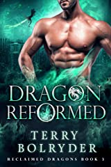 Dragon Reformed (Reclaimed Dragons Book 3) Kindle Edition