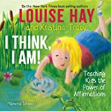 I think, I am: Teaching Kids the Power of Affirmations