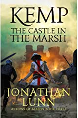 Kemp: The Castle in the Marsh (Arrows of Albion Book 3) Kindle Edition