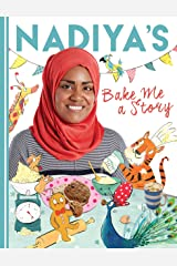 Nadiya's Bake Me a Story: Fifteen stories and recipes for children Kindle Edition