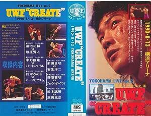 """U.W.F.""""CREATE"""" 1990.8.13 横浜アリーナ [VHS]"""
