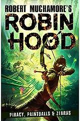 Robin Hood 2: Piracy, Paintballs & Zebras Kindle Edition