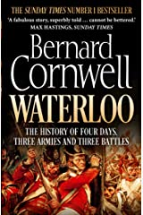 Waterloo: The History of Four Days, Three Armies and Three Battles Kindle Edition