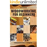 Woodworking for Beginners: Woodworking Tools & Accessories (Woodworking Projects & Finishing Techniques)