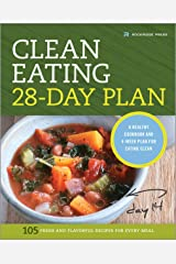 The Clean Eating 28-Day Plan: A Healthy Cookbook and 4-Week Plan for Eating Clean Kindle Edition