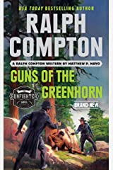 Ralph Compton Guns of the Greenhorn (The Gunfighter Series) Kindle Edition