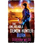 The Unlikeable Demon Hunter: Burn: A Devilishly Funny Urban Fantasy Romance (Nava Katz Book 6)