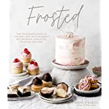 Frosted: Take Your Baked Goods to the Next Level with Decadent Buttercreams, Meringues, Ganaches and More