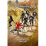 FreeBSD Mastery: ZFS (IT Mastery Book 7)