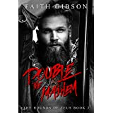 Double The Mayhem (The Hounds of Zeus MC Book 2)
