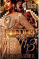 You Needed Me 3: A Love Story Kindle Edition