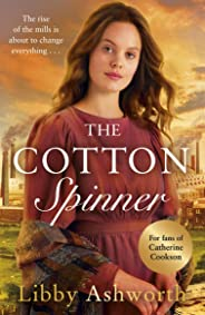 The Cotton Spinner (The Mill Town Lasses Book 1)