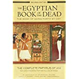 The Egyptian Book of the Dead: The Book of Going Forth by Day: The Complete Papyrus of Ani Featuring Integrated Text and Full