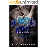 No Matter What: Coffin Nails MC (Sex & Mayhem Book 4)