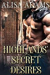 Highlands' Secret Desires: A Scottish Medieval Historical Romance Collection Kindle Edition