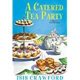 A Catered Tea Party (A Mystery With Recipes Book 12)