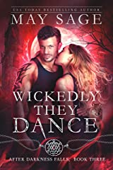 Wickedly They Dance: A Vampire and Werewolf Romance Standalone (After Darkness Falls Book 3) Kindle Edition