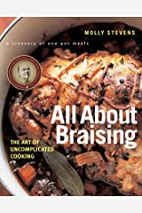 All About Braising: The Art of Uncomplicated Cooking Kindle Edition