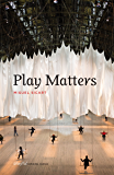 Play Matters (Playful Thinking) (English Edition)