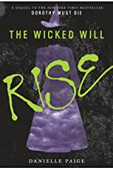 The Wicked Will Rise (Dorothy Must Die Book 2) Kindle Edition