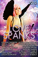 Love Spanks 2015: A Collection of Lesbian Romance Stories (Seasonal Spankings Book 3) Kindle Edition