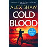 Cold Blood: An explosive, SAS action adventure crime thriller that will keep you gripped (An Aidan Snow SAS Thriller, Book 1)
